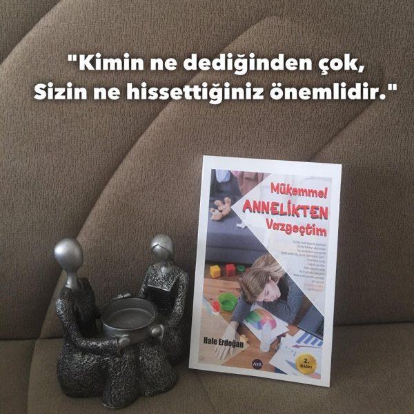 Mükemmel Annelikten Vazgeçtim (Hissetmek), Hale Erdoğan
